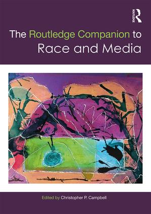 3f3b72eebafb The Routledge Companion to Media and Race serves as a comprehensive guide  for scholars
